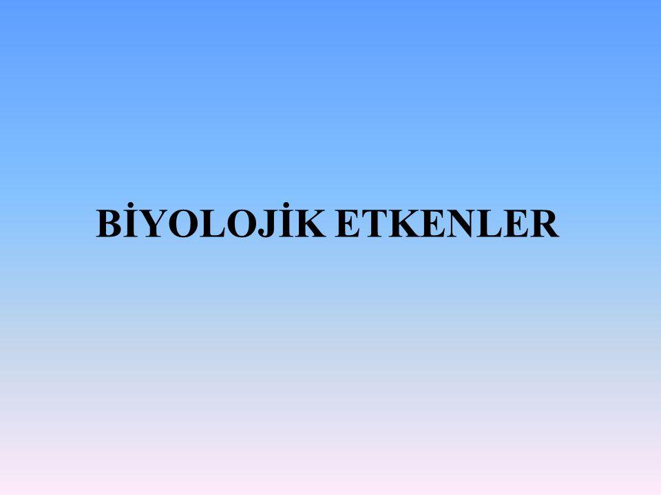 BİYOLOJİK ETKENLER
