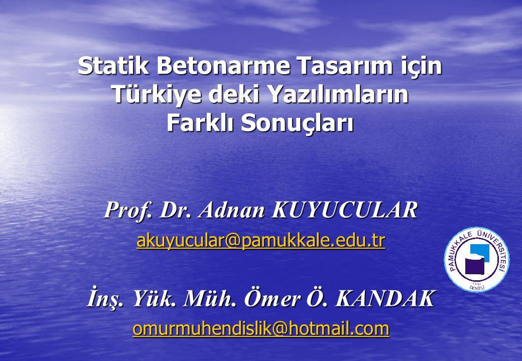 Statik Betonarme Tasarım için Türkiye deki Yazılımların Farklı Sonuçları Prof.