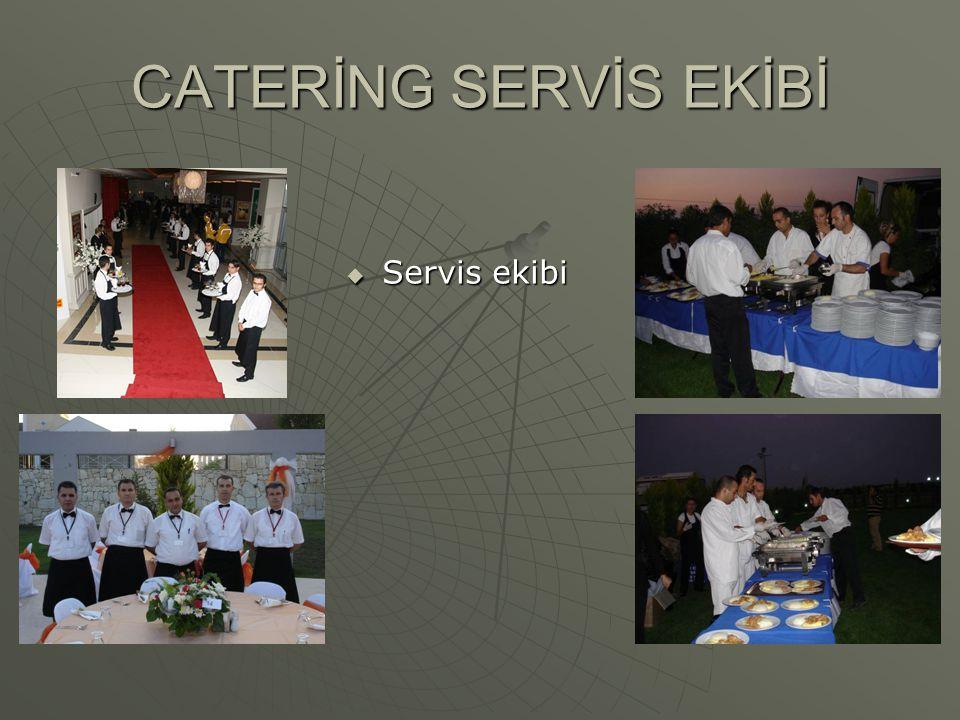 CATERİNG SERVİS EKİBİ  Servis ekibi