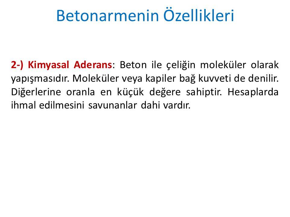 2-) Kimyasal Aderans: Beton ile çeliğin moleküler olarak yapışmasıdır.