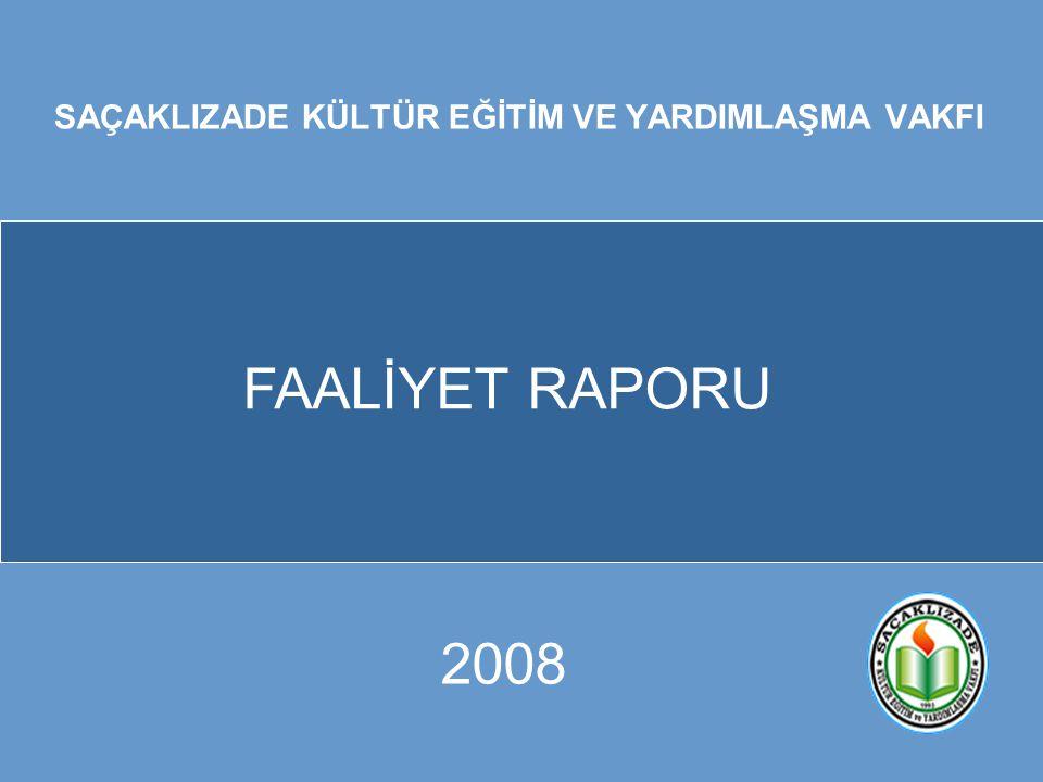 SAÇAKLIZADE KÜLTÜR EĞİTİM VE YARDIMLAŞMA VAKFI FAALİYET RAPORU 2008