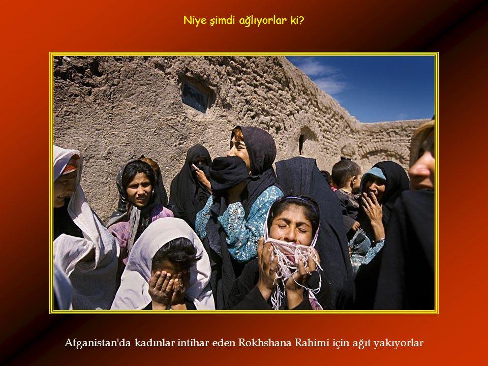 Afganistan'da kadınlar intihar eden Rokhshana Rahimi için ağıt yakıyorlar Niye şimdi ağlıyorlar ki?