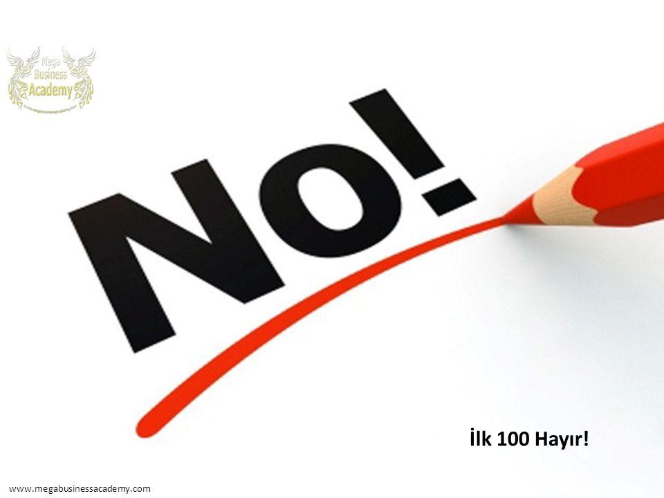 İlk 100 Hayır! www.megabusinessacademy.com