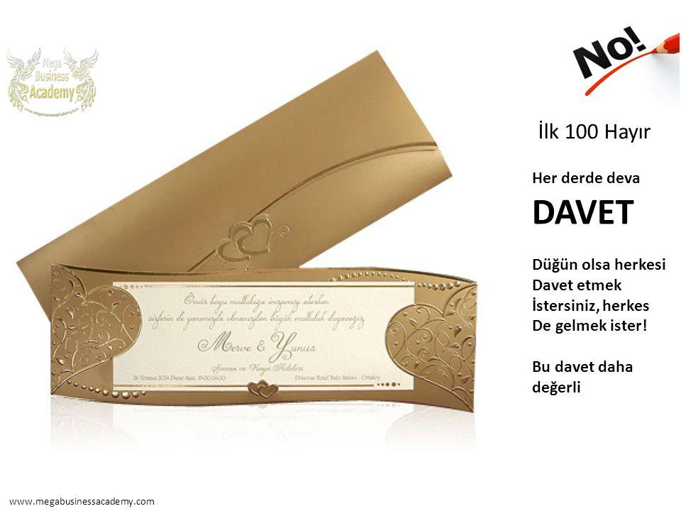 İlk 100 Hayır Her derde deva DAVET Düğün olsa herkesi Davet etmek İstersiniz, herkes De gelmek ister! Bu davet daha değerli www.megabusinessacademy.co