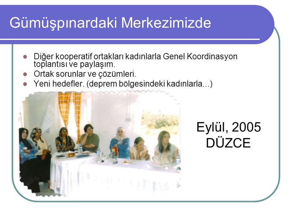 Gümüşpınardaki Merkezimizde Diğer kooperatif ortakları kadınlarla Genel Koordinasyon toplantısı ve paylaşım.