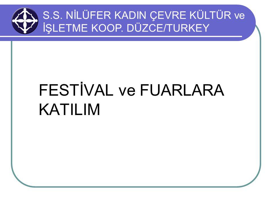 FESTİVAL ve FUARLARA KATILIM S.S. NİLÜFER KADIN ÇEVRE KÜLTÜR ve İŞLETME KOOP. DÜZCE/TURKEY