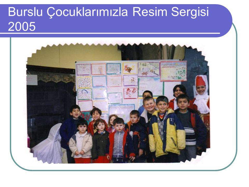 Burslu Çocuklarımızla Resim Sergisi 2005