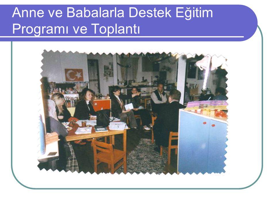 Anne ve Babalarla Destek Eğitim Programı ve Toplantı