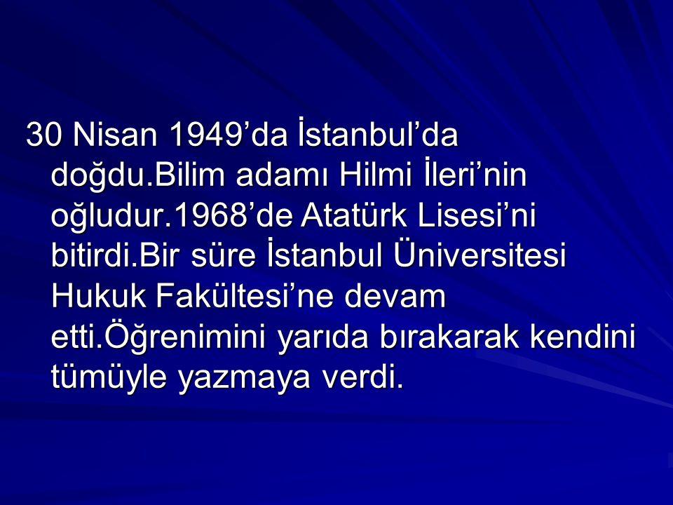 30 Nisan 1949'da İstanbul'da doğdu.Bilim adamı Hilmi İleri'nin oğludur.1968'de Atatürk Lisesi'ni bitirdi.Bir süre İstanbul Üniversitesi Hukuk Fakültes