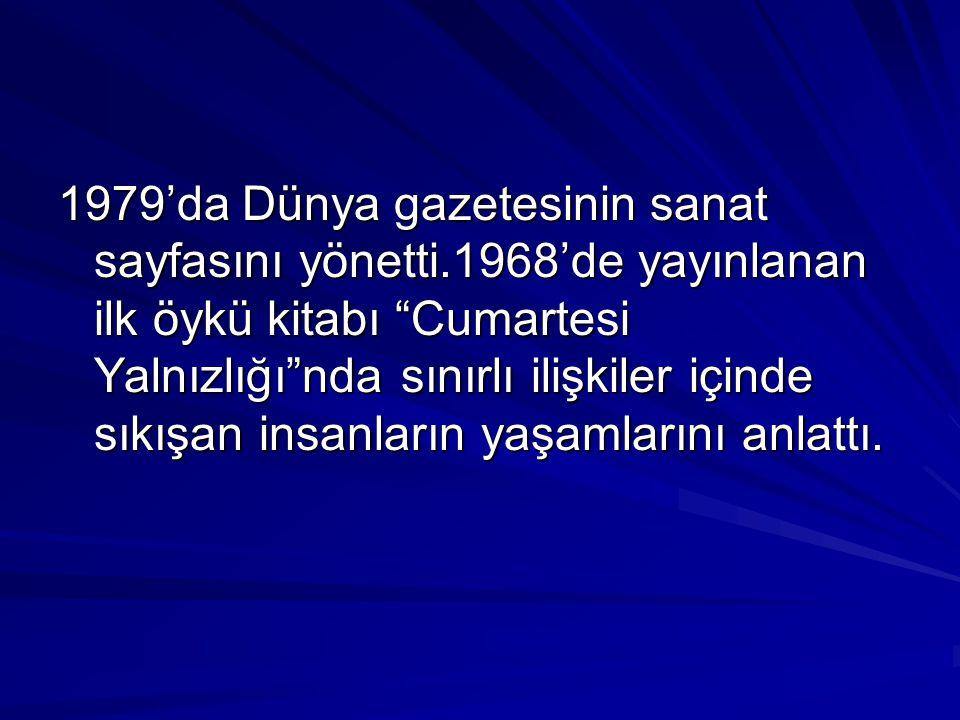  Anı:  Annem İçin(1983)  Hatırlıyorum(1984)  Seni Çok Özledim(1986)