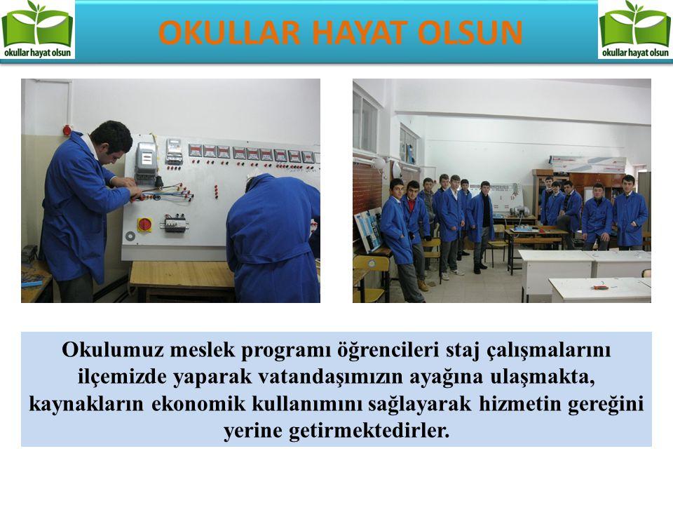 Okulumuz meslek programı öğrencileri staj çalışmalarını ilçemizde yaparak vatandaşımızın ayağına ulaşmakta, kaynakların ekonomik kullanımını sağlayara