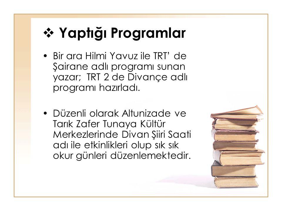 Yaptığı Programlar Bir ara Hilmi Yavuz ile TRT' de Şairane adlı programı sunan yazar; TRT 2 de Divançe adlı programı hazırladı. Düzenli olarak Altun