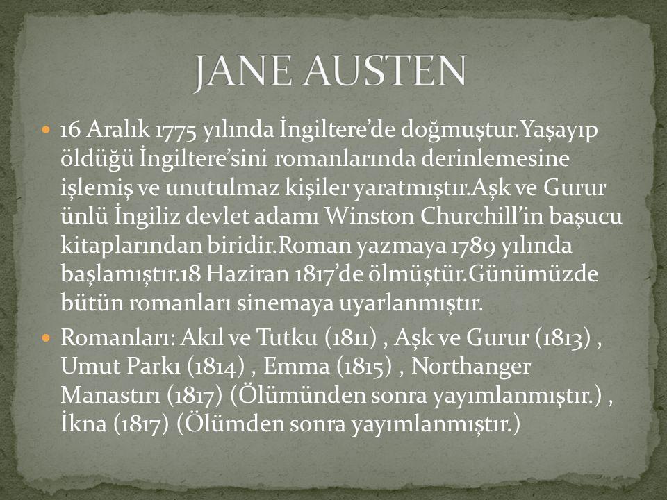 16 Aralık 1775 yılında İngiltere'de doğmuştur.Yaşayıp öldüğü İngiltere'sini romanlarında derinlemesine işlemiş ve unutulmaz kişiler yaratmıştır.Aşk ve