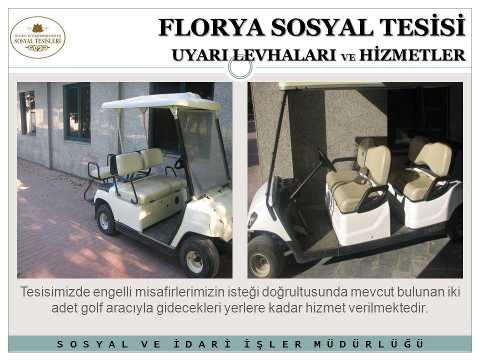 Tesisimizde engelli misafirlerimizin isteği doğrultusunda mevcut bulunan iki adet golf aracıyla gidecekleri yerlere kadar hizmet verilmektedir. FLORYA