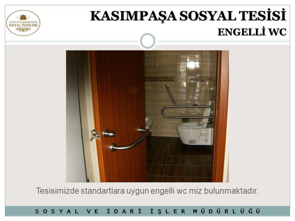 KASIMPAŞA SOSYAL TESİSİ ENGELLİ WC Tesisimizde standartlara uygun engelli wc miz bulunmaktadır. S O S Y A L V E İ D A R İ İ Ş L E R M Ü D Ü R L Ü Ğ Ü