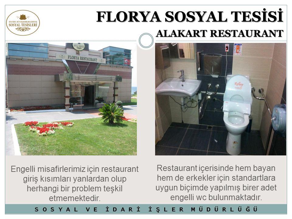 Engelli misafirlerimiz için restaurant giriş kısımları yanlardan olup herhangi bir problem teşkil etmemektedir. FLORYA SOSYAL TESİSİ ALAKART RESTAURAN