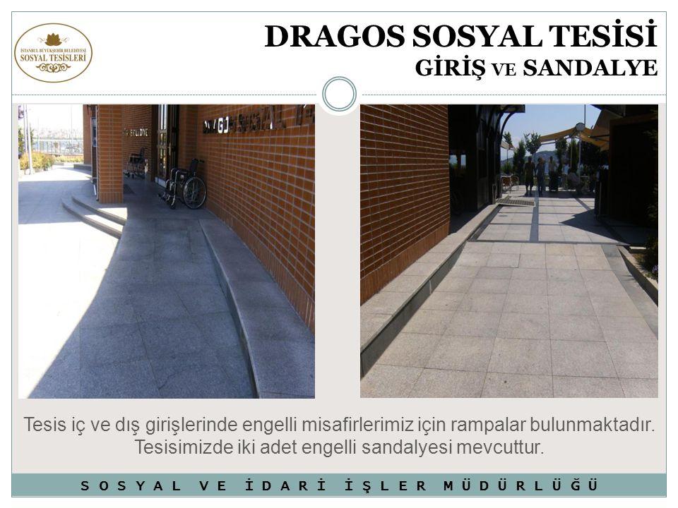 DRAGOS SOSYAL TESİSİ GİRİŞ VE SANDALYE Tesis iç ve dış girişlerinde engelli misafirlerimiz için rampalar bulunmaktadır. Tesisimizde iki adet engelli s