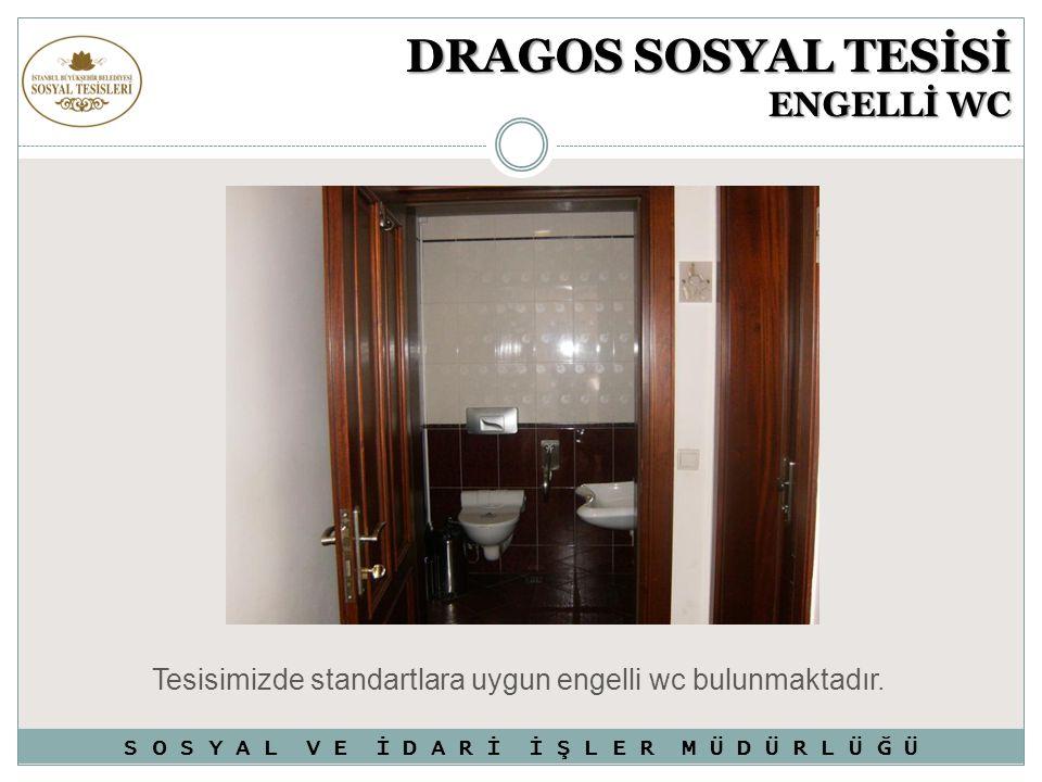 DRAGOS SOSYAL TESİSİ ENGELLİ WC Tesisimizde standartlara uygun engelli wc bulunmaktadır. S O S Y A L V E İ D A R İ İ Ş L E R M Ü D Ü R L Ü Ğ Ü