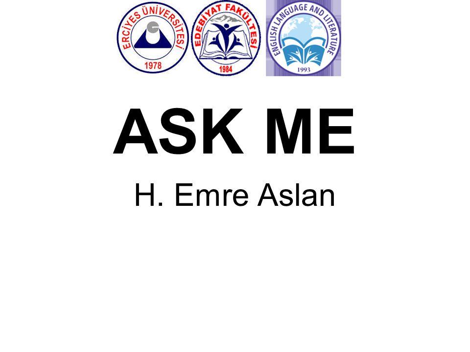 ASK ME H. Emre Aslan
