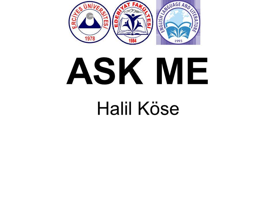 ASK ME Halil Köse