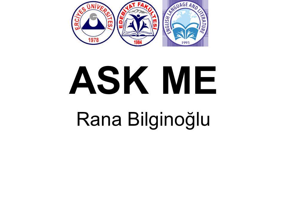 ASK ME Rana Bilginoğlu