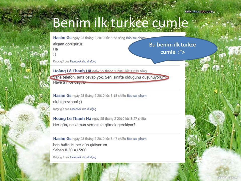 """Benim ilk turkce cumle Bu benim ilk turkce cumle :"""">"""