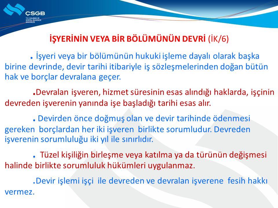 İŞYERİNİN VEYA BİR BÖLÜMÜNÜN DEVRİ (İK/6).