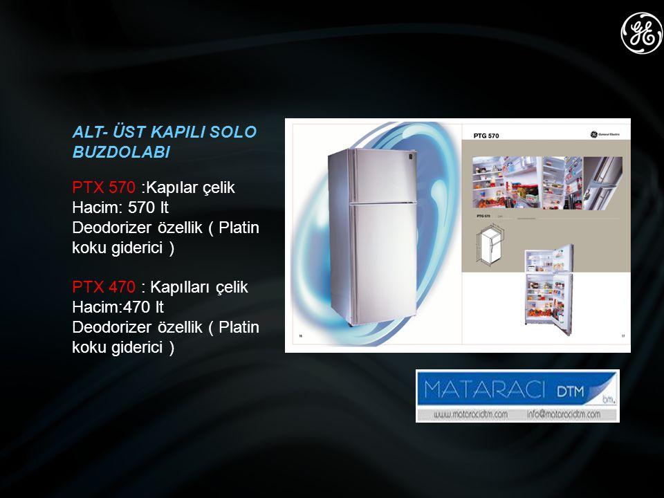 ALT- ÜST KAPILI SOLO BUZDOLABI PTX 570 :Kapılar çelik Hacim: 570 lt Deodorizer özellik ( Platin koku giderici ) PTX 470 : Kapılları çelik Hacim:470 l