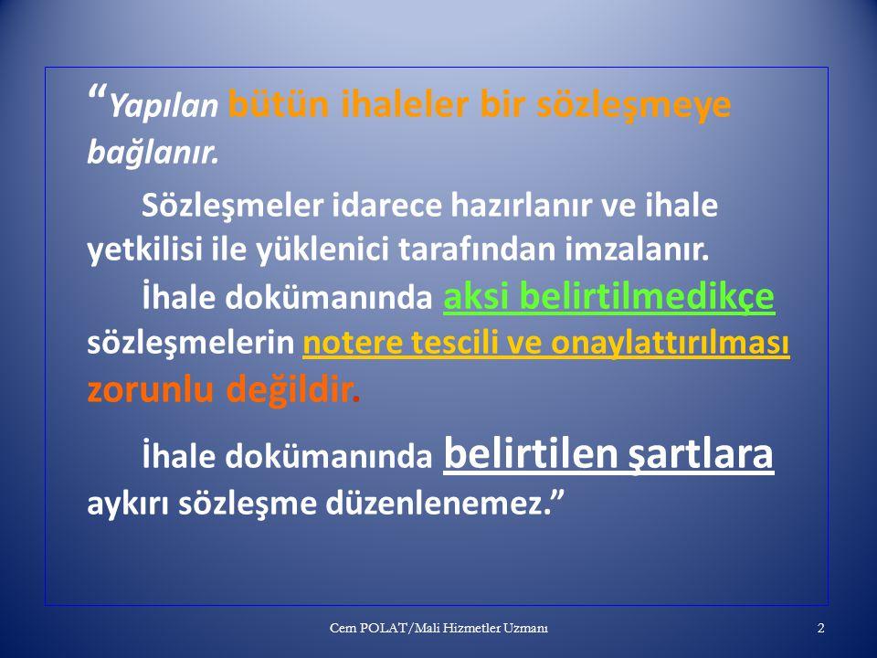 4735 Sayılı Kamu İhale Sözleşmeleri Kanunu ve Uygulama Esasları Cem POLAT Strateji Geliştirme Daire Başkanlığı Mali Hizmetler Uzmanı cempolat@istanbul