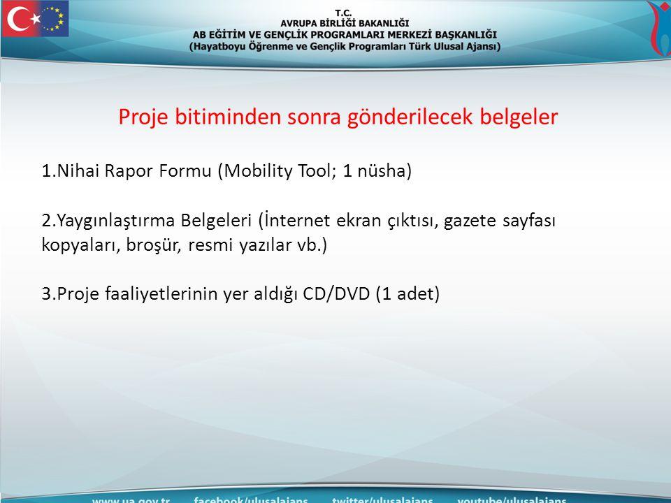 Proje bitiminden sonra gönderilecek belgeler 1.Nihai Rapor Formu (Mobility Tool; 1 nüsha) 2.Yaygınlaştırma Belgeleri (İnternet ekran çıktısı, gazete s
