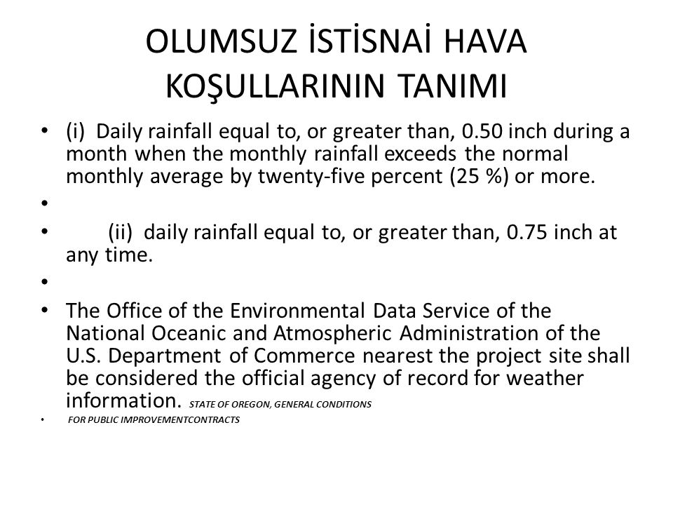 OLUMSUZ İSTİSNAİ HAVA KOŞULLARININ TANIMI (i) Daily rainfall equal to, or greater than, 0.50 inch during a month when the monthly rainfall exceeds the