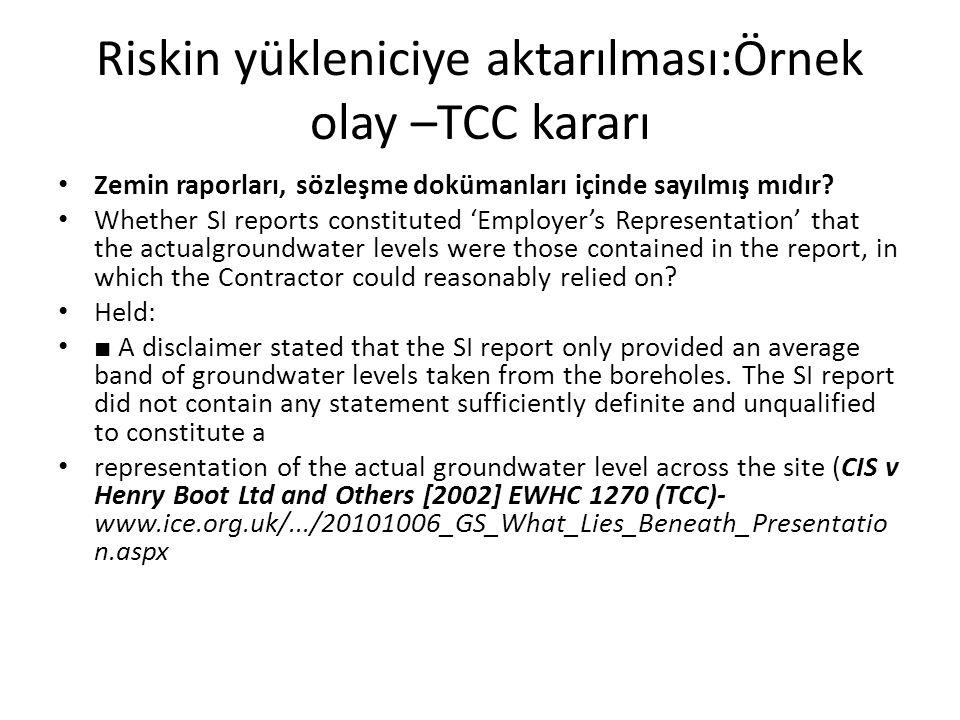 Riskin yükleniciye aktarılması:Örnek olay –TCC kararı Zemin raporları, sözleşme dokümanları içinde sayılmış mıdır? Whether SI reports constituted 'Emp