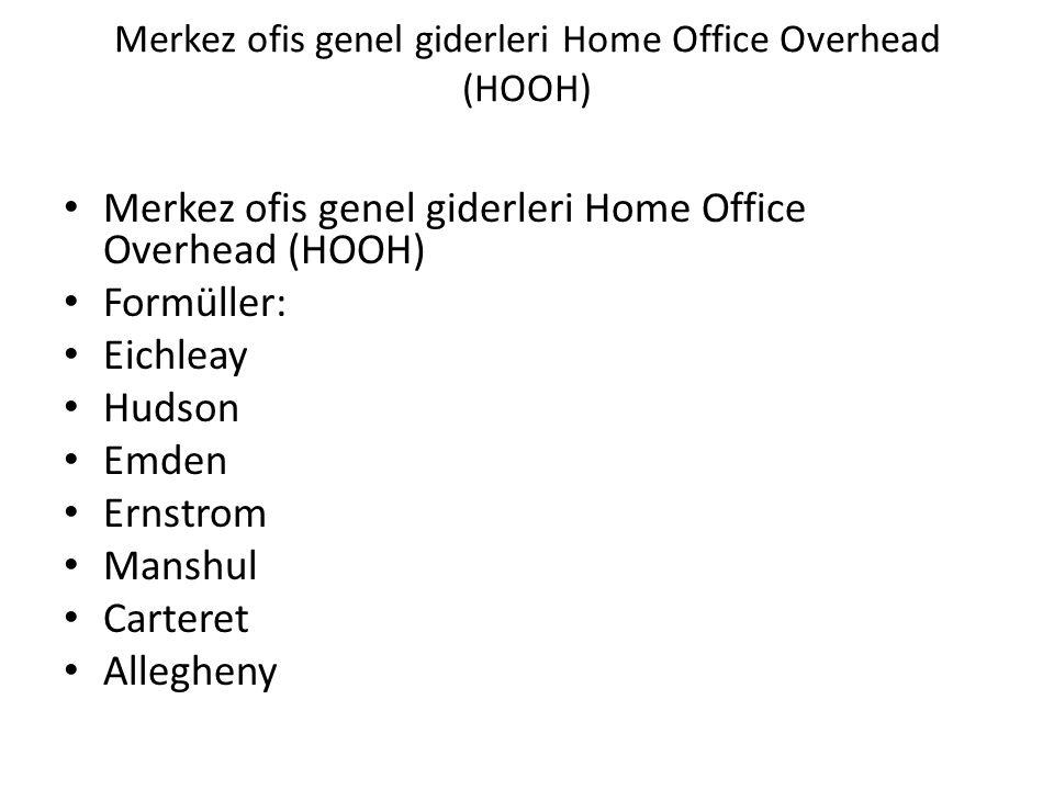 Merkez ofis genel giderleri Home Office Overhead (HOOH) Formüller: Eichleay Hudson Emden Ernstrom Manshul Carteret Allegheny