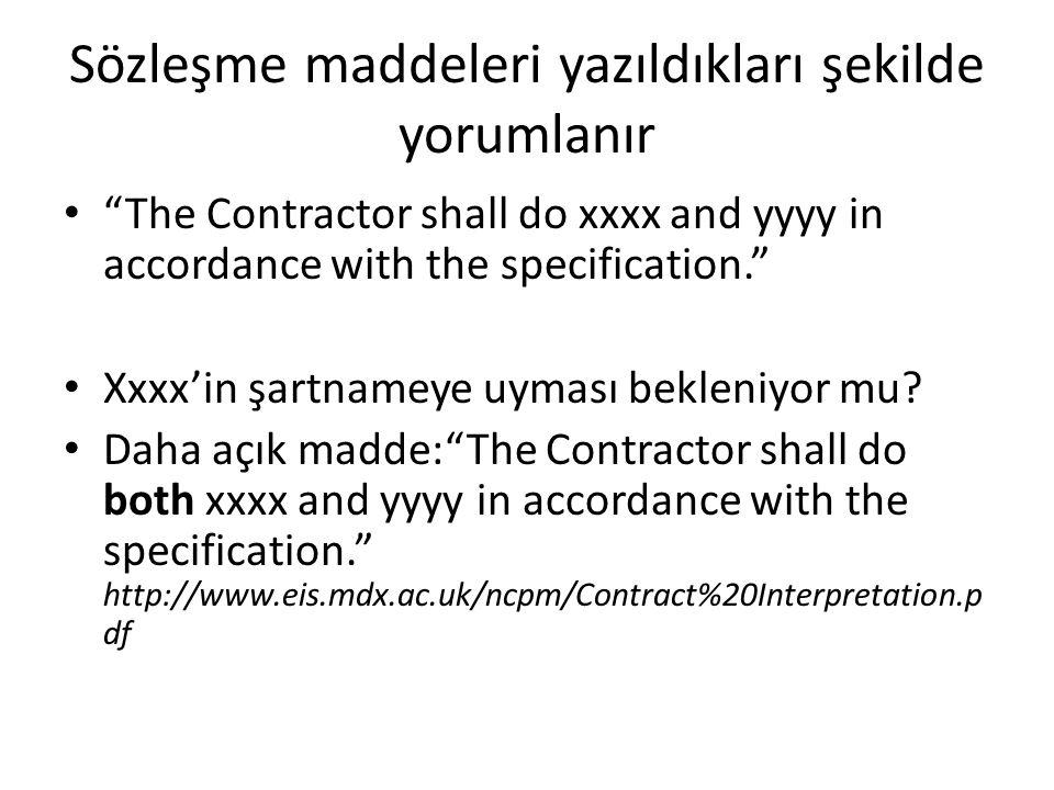 """Sözleşme maddeleri yazıldıkları şekilde yorumlanır """"The Contractor shall do xxxx and yyyy in accordance with the specification."""" Xxxx'in şartnameye uy"""