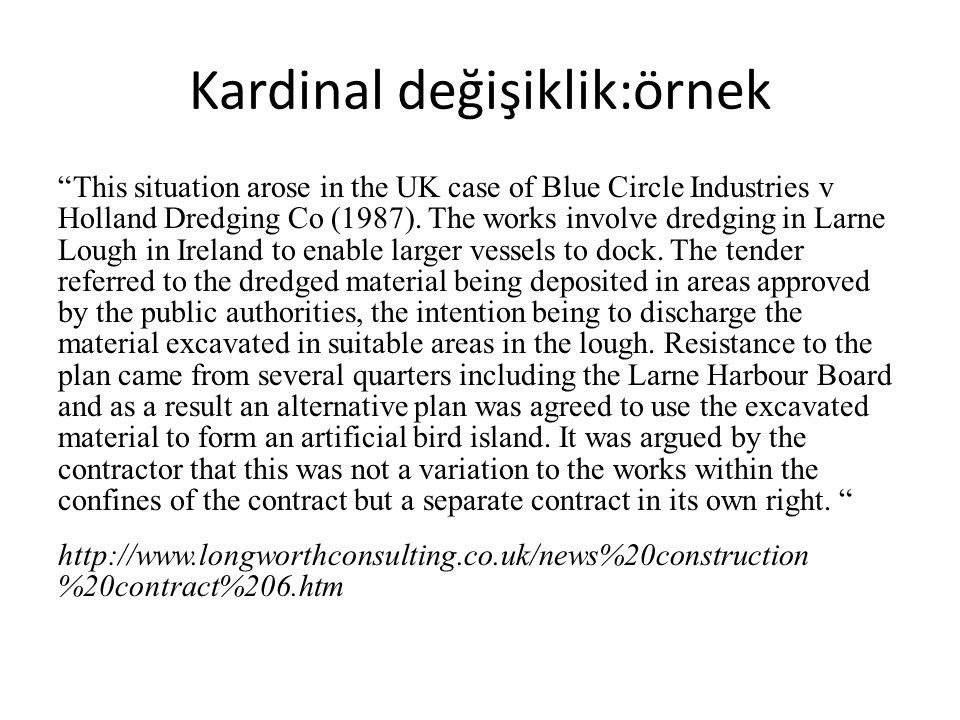 """Kardinal değişiklik:örnek """"This situation arose in the UK case of Blue Circle Industries v Holland Dredging Co (1987). The works involve dredging in L"""