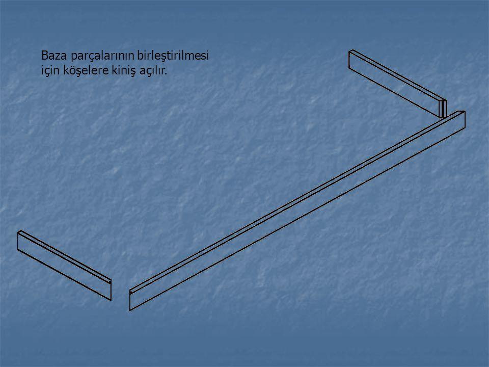 Baza parçalarının birleştirilmesi için köşelere kiniş açılır.