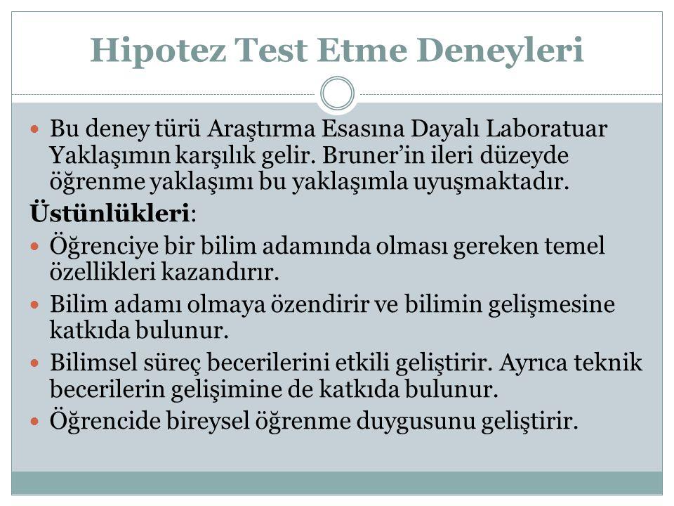 Hipotez Test Etme Deneyleri Bu deney türü Araştırma Esasına Dayalı Laboratuar Yaklaşımın karşılık gelir.