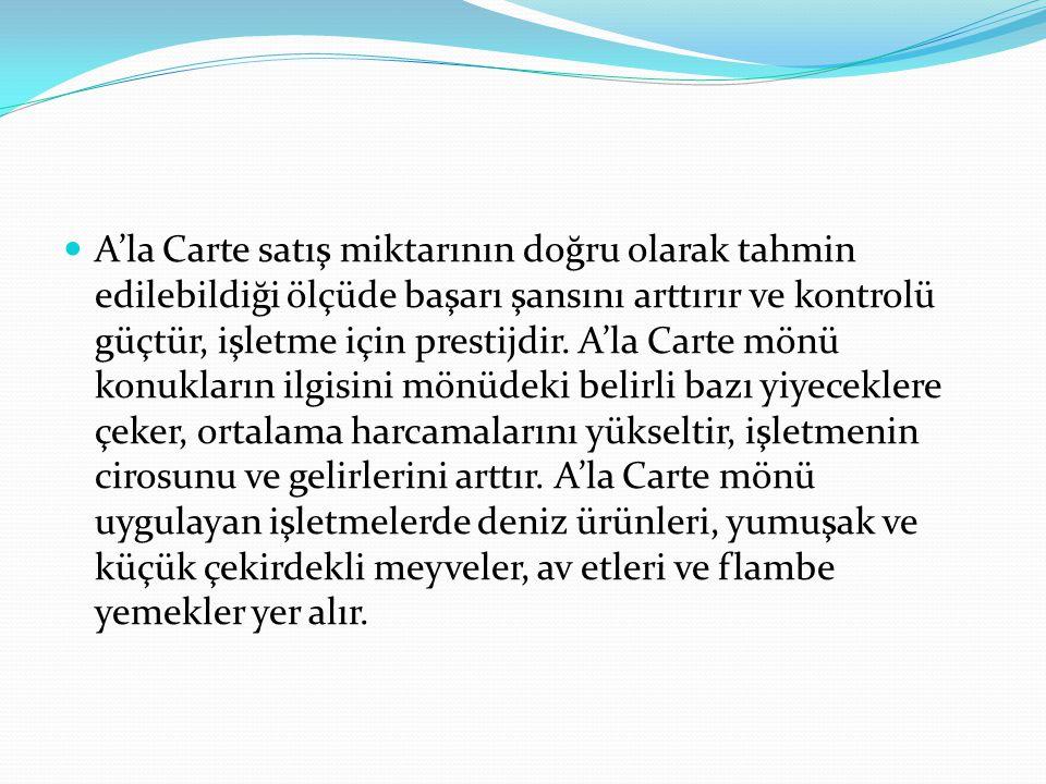 A'la Carte satış miktarının doğru olarak tahmin edilebildiği ölçüde başarı şansını arttırır ve kontrolü güçtür, işletme için prestijdir. A'la Carte mö