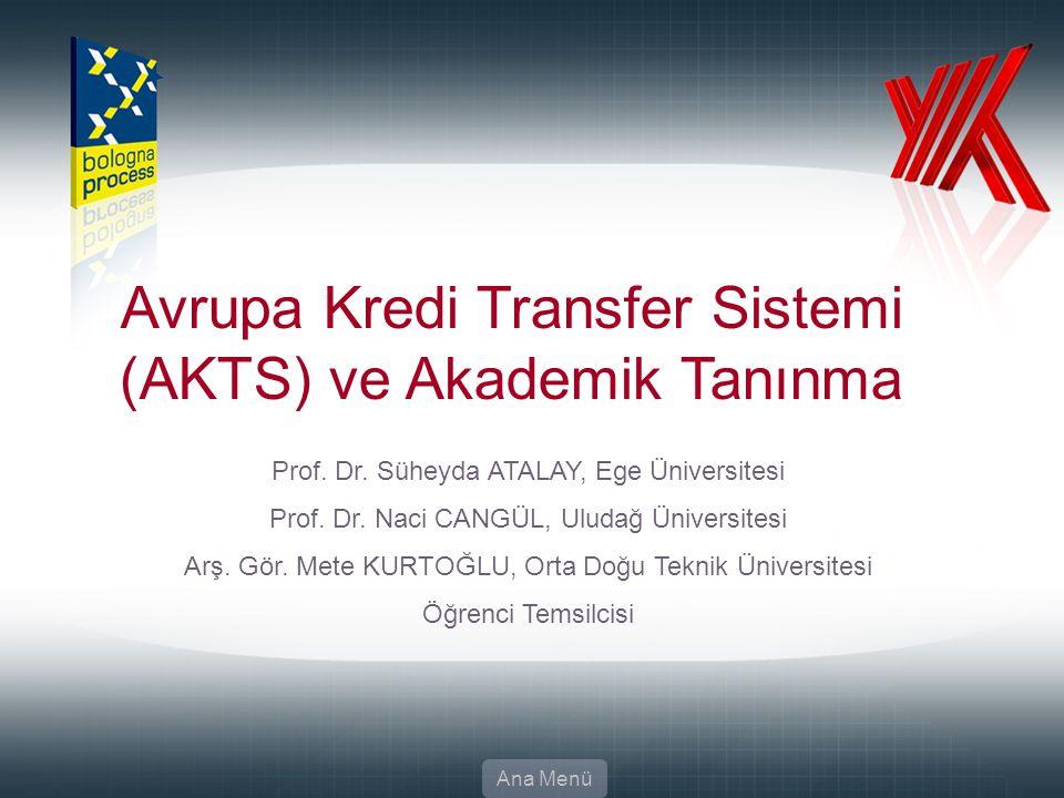 45 Avrupa Kredi Transfer Sistemi (AKTS) ve Akademik Tanınma Prof. Dr. Süheyda ATALAY, Ege Üniversitesi Prof. Dr. Naci CANGÜL, Uludağ Üniversitesi Arş.