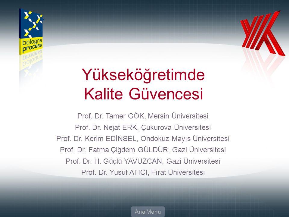 68 Yükseköğretimde Kalite Güvencesi Prof. Dr. Tamer GÖK, Mersin Üniversitesi Prof. Dr. Nejat ERK, Çukurova Üniversitesi Prof. Dr. Kerim EDİNSEL, Ondok