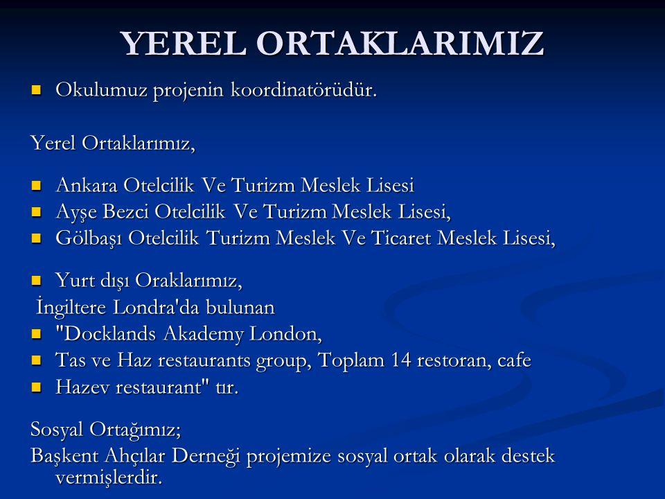 YEREL ORTAKLARIMIZ Okulumuz projenin koordinatörüdür. Okulumuz projenin koordinatörüdür. Yerel Ortaklarımız, Ankara Otelcilik Ve Turizm Meslek Lisesi