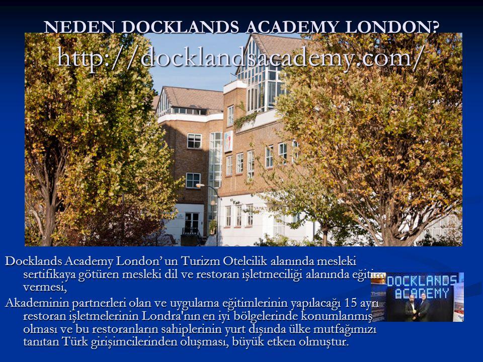 NEDEN DOCKLANDS ACADEMY LONDON? http://docklandsacademy.com/ Docklands Academy London' un Turizm Otelcilik alanında mesleki sertifikaya götüren meslek