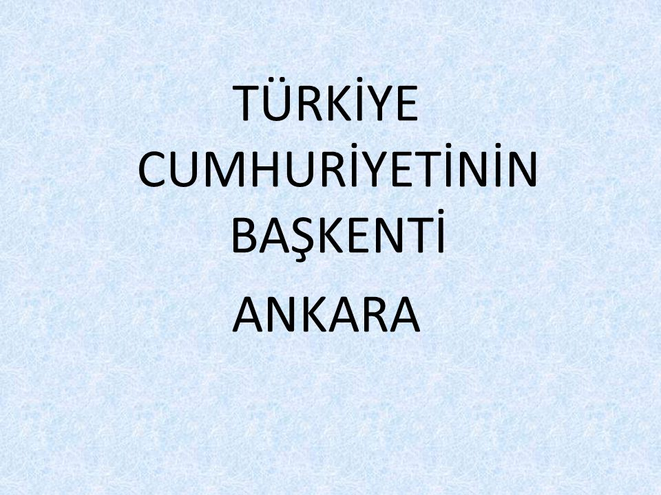 Ankara'nın Tarihi Güzellikleri