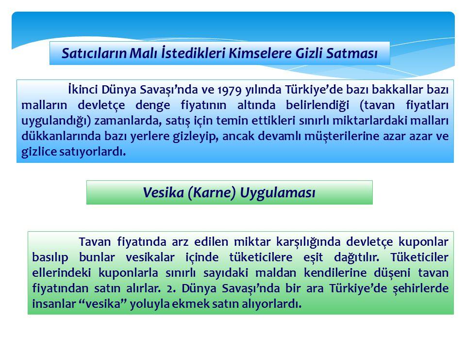 Satıcıların Malı İstedikleri Kimselere Gizli Satması İkinci Dünya Savaşı'nda ve 1979 yılında Türkiye'de bazı bakkallar bazı malların devletçe denge fi