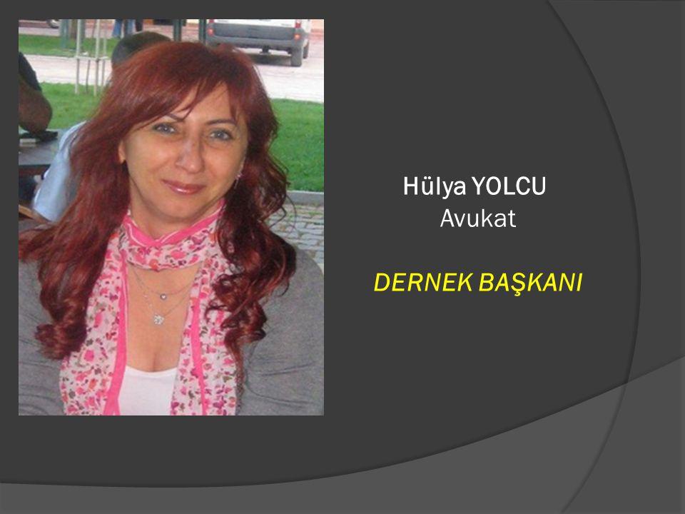 Hülya YOLCU Avukat DERNEK BAŞKANI