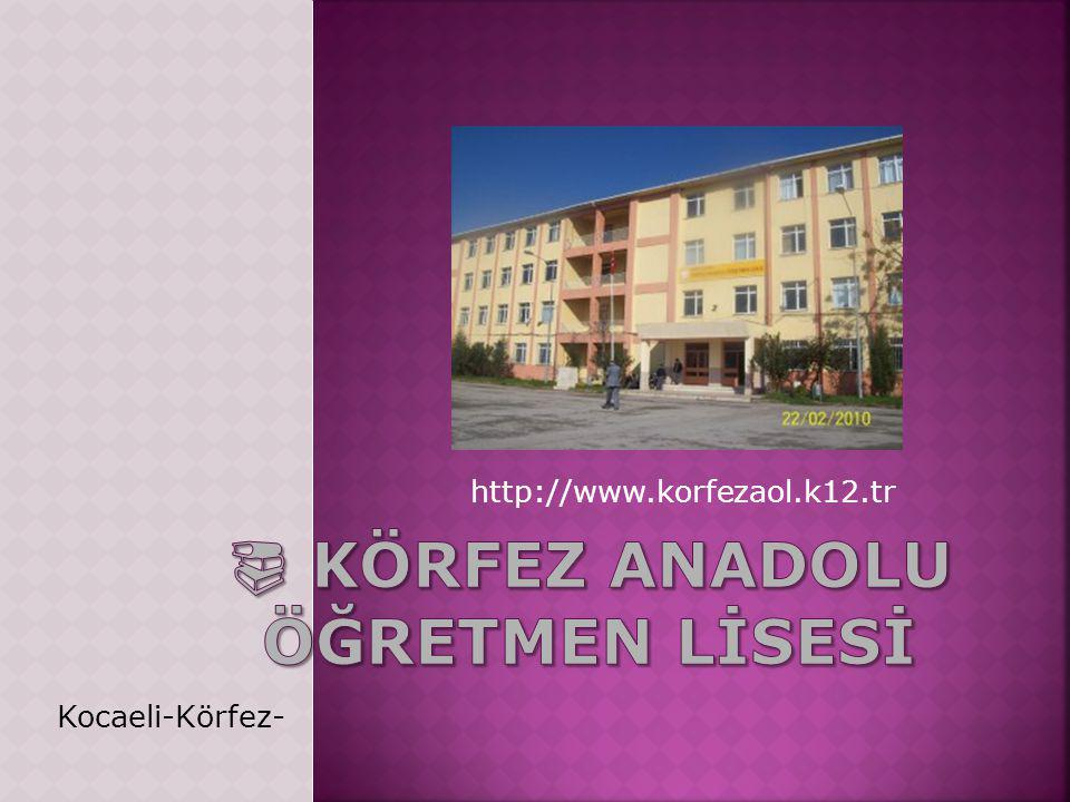 http://www.korfezaol.k12.tr Kocaeli-Körfez-