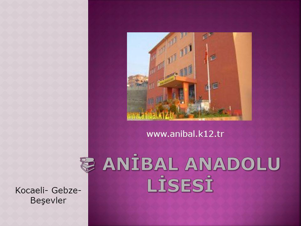 www.anibal.k12.tr Kocaeli- Gebze- Beşevler