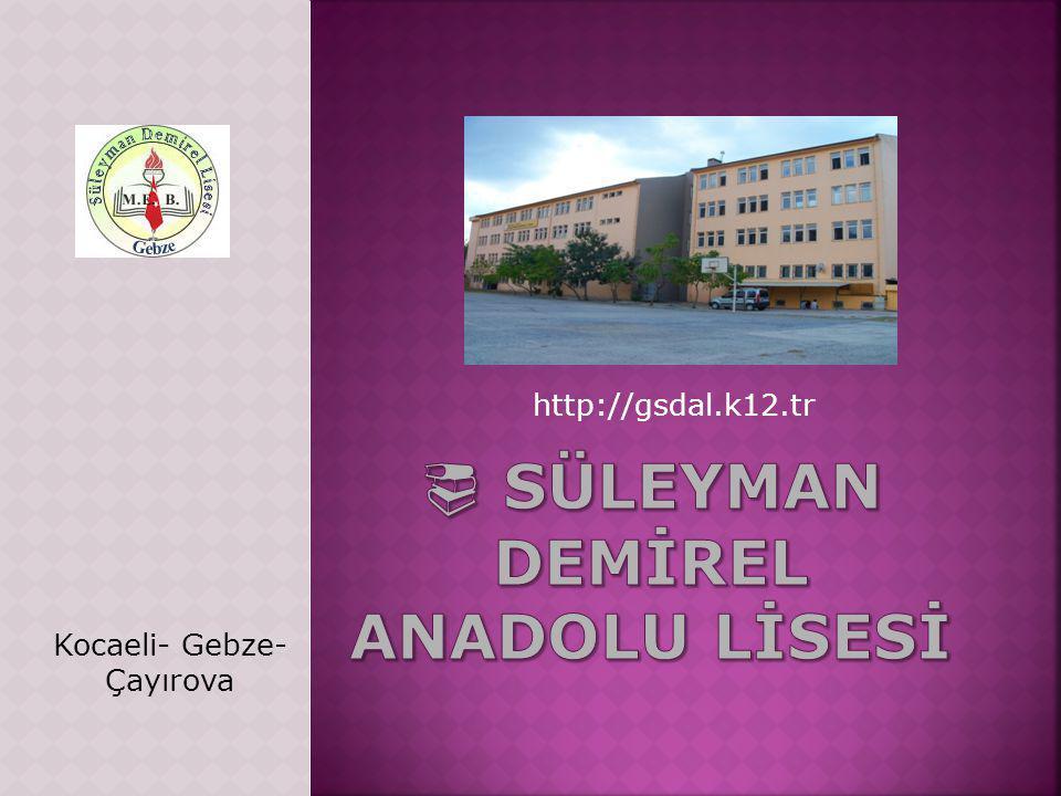 http://gsdal.k12.tr Kocaeli- Gebze- Çayırova