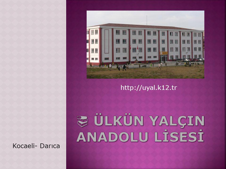 http://uyal.k12.tr Kocaeli- Darıca