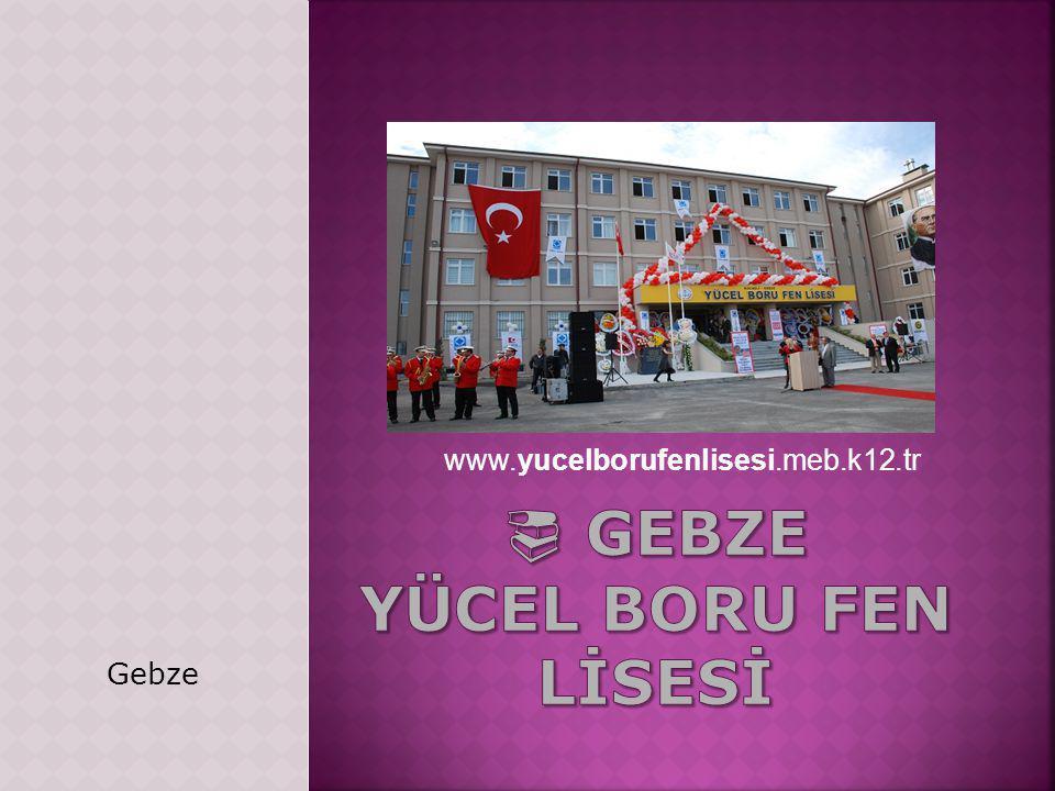 www.yucelborufenlisesi.meb.k12.tr Gebze